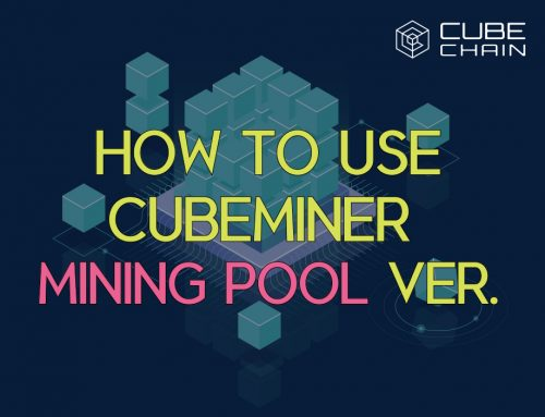 EN] How to use CUBEMINER Stand Alone Version – Cube Chain Blog